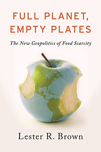 9780393344158: Full Planet, Empty Plates: The New Geopolitics of Food Scarcity