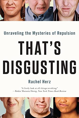 9780393344165: That's Disgusting: Unraveling the Mysteries of Repulsion