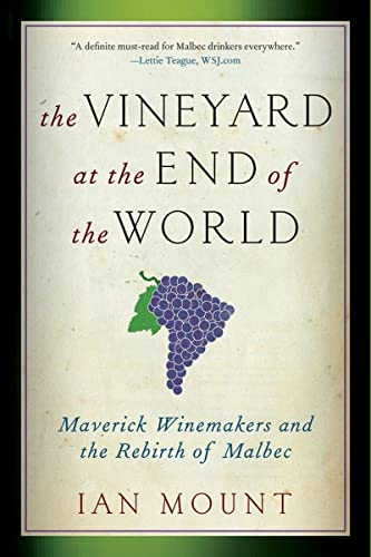 9780393344172: The Vineyard at the End of the World: Maverick Winemakers and the Rebirth of Malbec