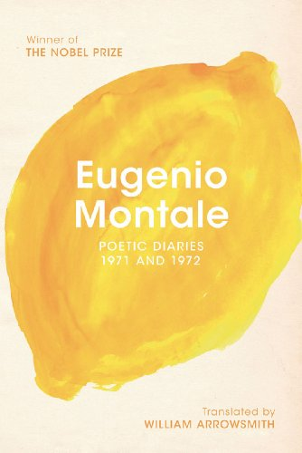 Poetic Diaries 1971 and 1972: Montale, Eugenio