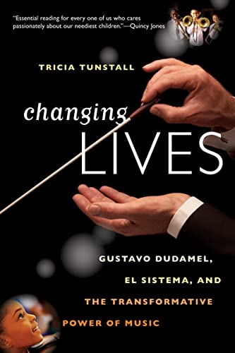 9780393344264: Changing Lives: Gustavo Dudamel, El Sistema, and the Transformative Power of Music
