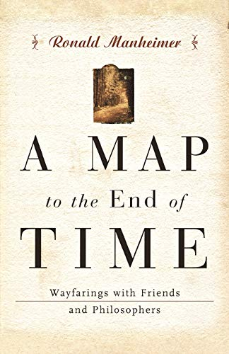 A Map to the End of Time: Ronald J. Manheimer