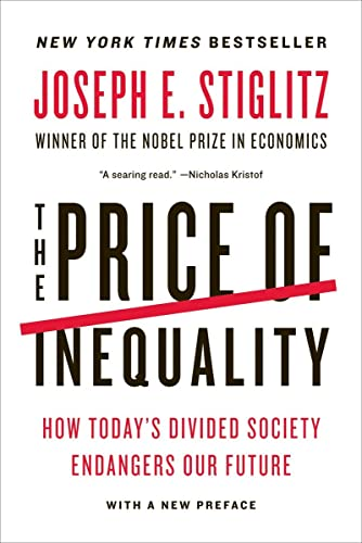 9780393345063: The Price of Inequality - How Today`s Divided Society Endangers Our Future