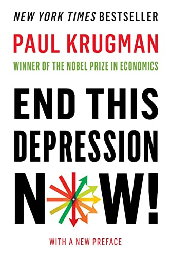 9780393345087: End This Depression Now!