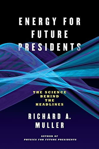 9780393345100: Energy for Future Presidents: The Science Behind the Headlines