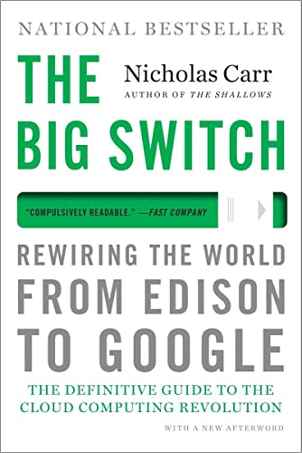9780393345223: The Big Switch: Rewiring the World, from Edison to Google