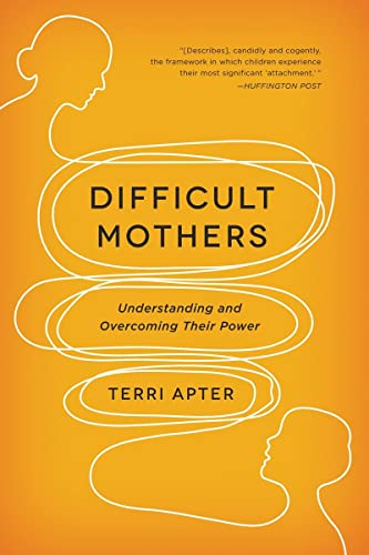9780393345445: Difficult Mothers: Understanding and Overcoming Their Power