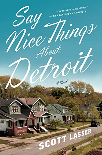 9780393345537: Say Nice Things About Detroit: A Novel