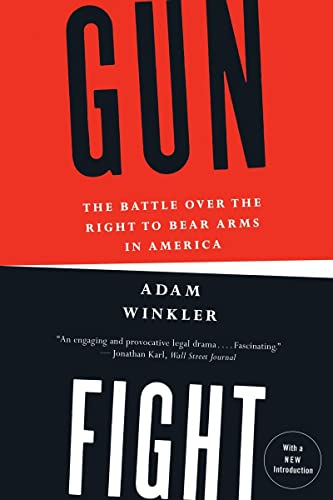 9780393345834: Gunfight: The Battle over the Right to Bear Arms in America