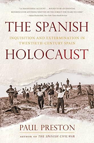 9780393345919: The Spanish Holocaust - Inquisition and Extermination in Twentieth-Century Spain