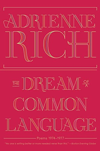 The Dream of a Common Language: Poems: Rich, Adrienne