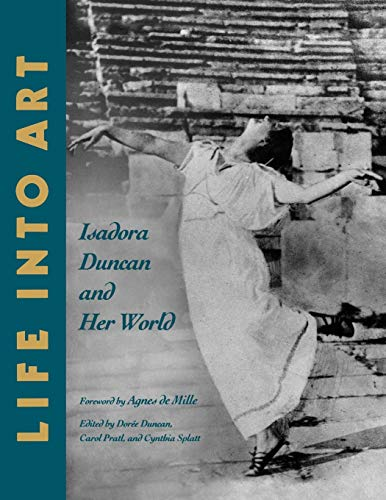 9780393346428: Life into Art: Isadora Duncan and Her World