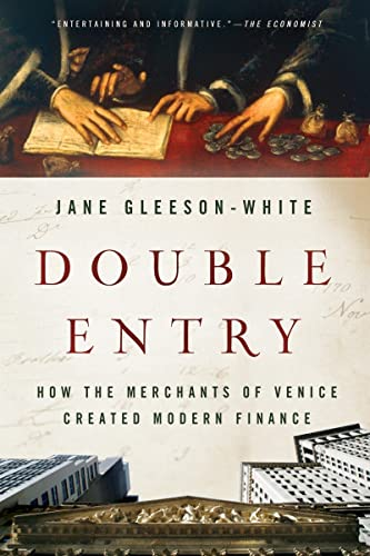9780393346596: Double Entry: How the Merchants of Venice Created Modern Finance
