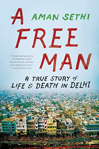 9780393346602: A Free Man: A True Story of Life & Death in Delhi