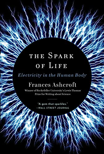 9780393346794: The Spark of Life: Electricity in the Human Body