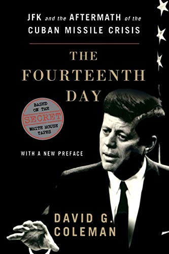 9780393346800: The Fourteenth Day: JFK and the Aftermath of the Cuban Missile Crisis: Based on the Secret White House Tapes