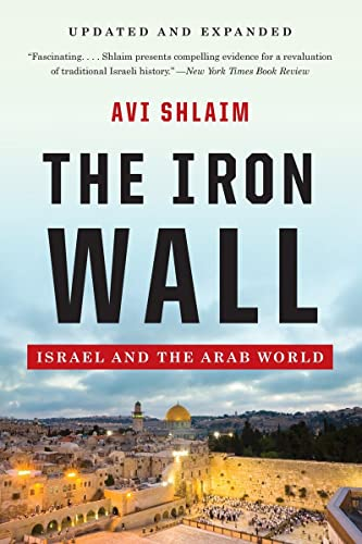 9780393346862: The Iron Wall: Israel and the Arab World (Updated and Expanded)