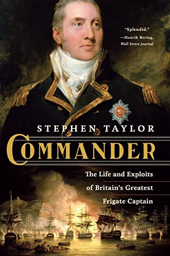 9780393347067: Commander: The Life and Exploits of Britain's Greatest Frigate Captain