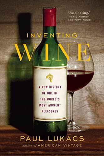 9780393347074: Inventing Wine: A New History of One of the World's Most Ancient Pleasures