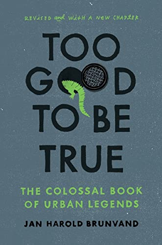 9780393347159: Too Good To Be True: The Colossal Book of Urban Legends (Revised and with a new chapter)