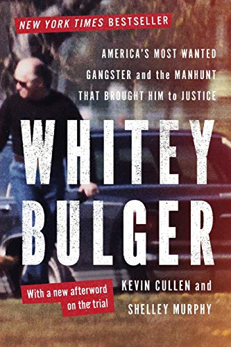 9780393347258: Whitey Bulger: America's Most Wanted Gangster and the Manhunt That Brought Him to Justice