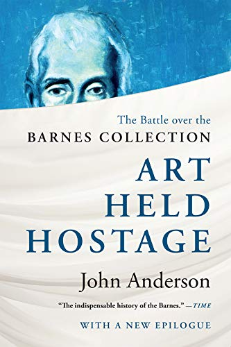 9780393347319: Art Held Hostage: The Battle over the Barnes Collection