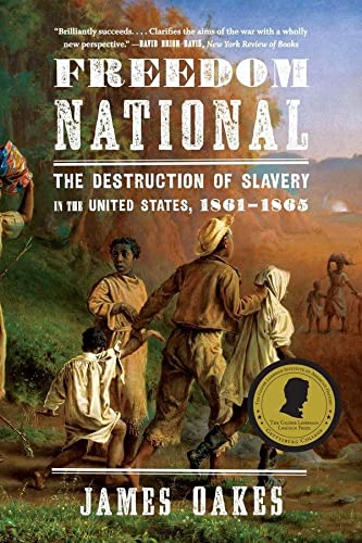 9780393347753: Freedom National: The Destruction of Slavery in the United States, 1861-1865