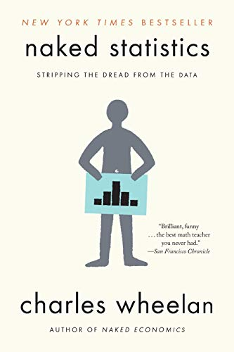 9780393347777: Naked Statistics: Stripping the Dread from the Data