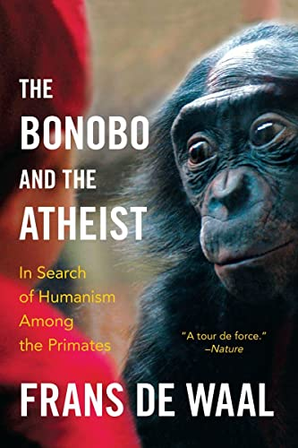 9780393347791: The Bonobo and the Atheist: In Search of Humanism Among the Primates