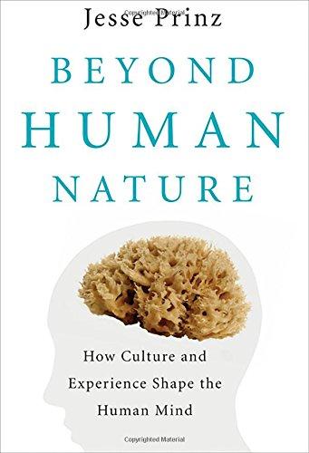 Beyond Human Nature: How Culture and Experience Shape the Human Mind: Prinz, Jesse J