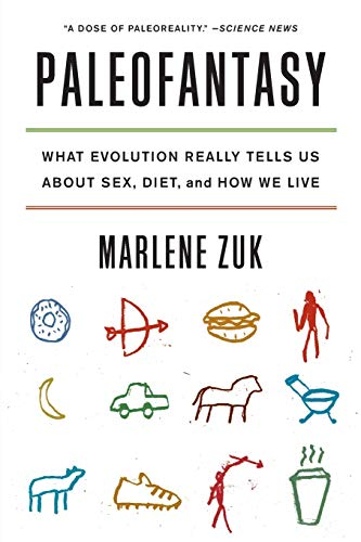 9780393347920: Paleofantasy: What Evolution Really Tells Us about Sex, Diet, and How We Live