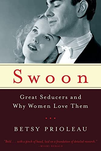 9780393348484: Swoon: Great Seducers and Why Women Love Them