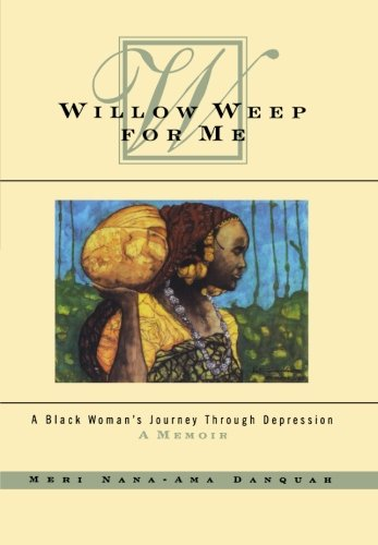 9780393348750: Willow Weep for Me: A Black Woman's Journey Through Depression