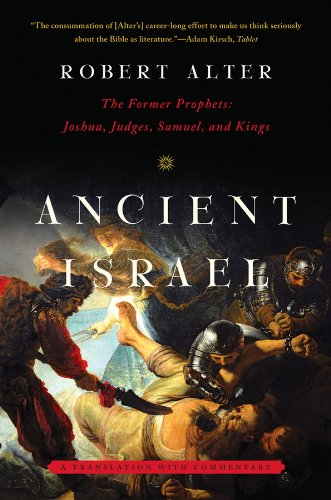 Ancient Israel: The Former Prophets: Joshua, Judges, Samuel, and Kings: A Translation with ...