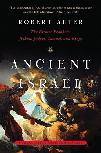 9780393348767: Ancient Israel: The Former Prophets: Joshua, Judges, Samuel, and Kings: A Translation with Commentary