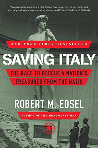 Saving Italy: The Race to Rescue a: Edsel, Robert M.
