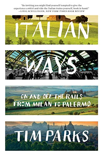 9780393348828: Italian Ways: On and off the Rails from Milan to Palermo
