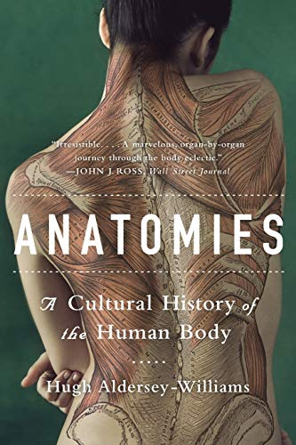 9780393348842: Anatomies: A Cultural History of the Human Body