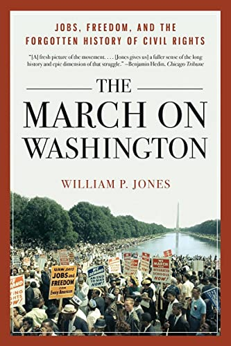 9780393349412: The March on Washington: Jobs, Freedom, and the Forgotten History of Civil Rights