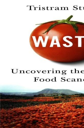9780393349566: Waste: Uncovering the Global Food Scandal