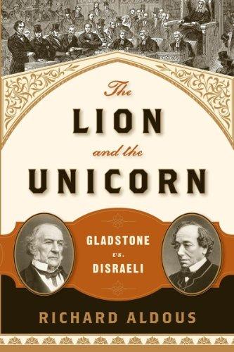 9780393349634: The Lion and the Unicorn: Gladstone vs. Disraeli