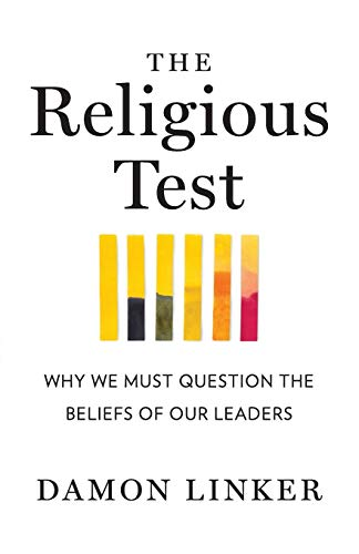 9780393349696: The Religious Test: Why We Must Question the Beliefs of Our Leaders