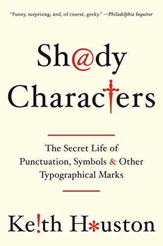 9780393349726: Shady Characters: The Secret Life of Punctuation, Symbols, and Other Typographical Marks