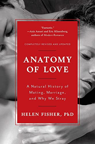 9780393349740: Anatomy of Love: A Natural History of Mating, Marriage, and Why We Stray (Completely Revised and Updated with a New Introduction)