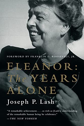 Eleanor: The Years Alone: Lash, Joseph P.