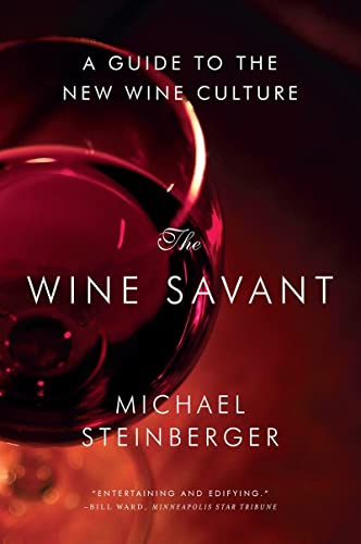 9780393349771: The Wine Savant: A Guide to the New Wine Culture