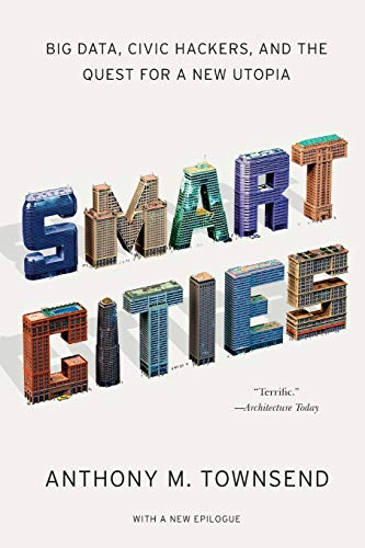 9780393349788: Smart Cities: Big data, civic hackers, and the quest for a new utopia