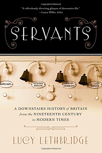 9780393349801: Servants: A Downstairs History of Britain from the Nineteenth Century to Modern Times