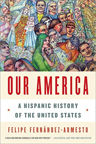9780393349825: Our America - A Hispanic History of the United States