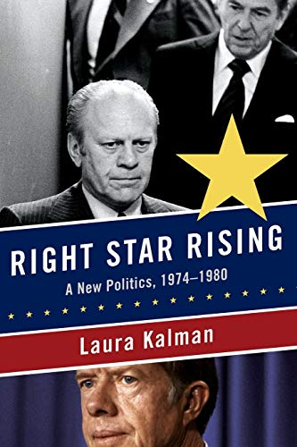 9780393350029: Right Star Rising: A New Politics, 1974-1980